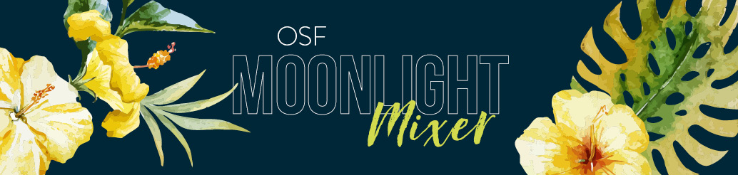 OSF Moonlight Mixer (Invitation Only) @ OSF Moeller Cancer Center