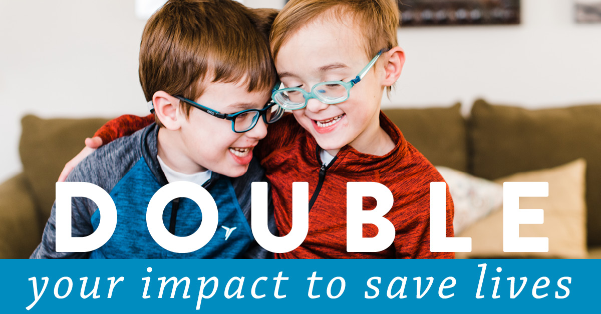 Double Your Impact To Save Lives